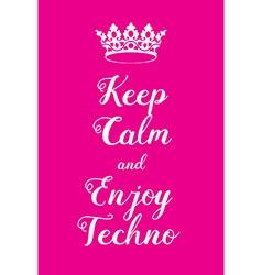 Keep Calm and enjoy techno poster vector