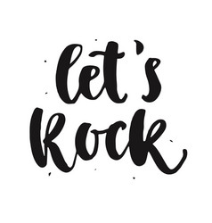Lets rock hand written brush lettering vector