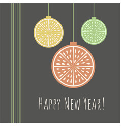 new year greeting card with citrus slice vector image