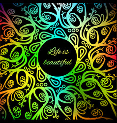 ornamental bright card life is beautiful vector image