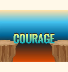 Abyss and word courage as bridge vector