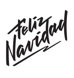 Feliz navidad - spanish text on christmas vector