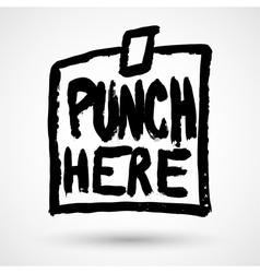 Punch here grunge note vector