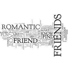 is he just a friend or he loves you text vector image