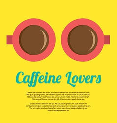 Caffeine Lovers vector image