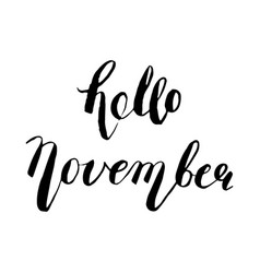 hand drawn ink lettering hello november vector image