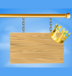 wooden hanging sign and gold crown vector image vector image