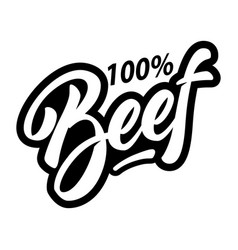 100 beef lettering phrase on white background vector image