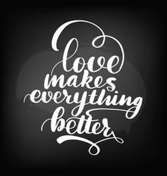 chalkboard blackboard lettering love makes vector image