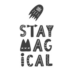 stay magical hand lettering phrase vector image