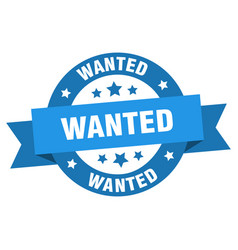 wanted ribbon wanted round blue sign wanted vector image