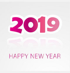 2019 happy new year background with colorful text vector image