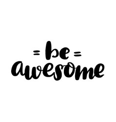 be awesome lettering greeting card vector image