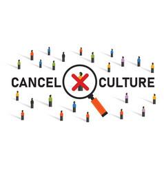 cancel culture community judgement discrimination vector image