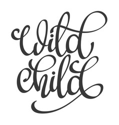 Hand drawn black lettering - wild child vector