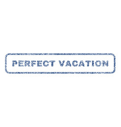 perfect vacation textile stamp vector image