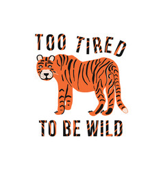 poster with tiger and text is too vector image