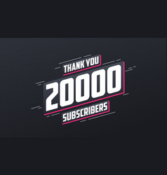 Thank you 20000 subscribers 20k subscribers vector