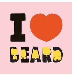 I love beard vector image vector image