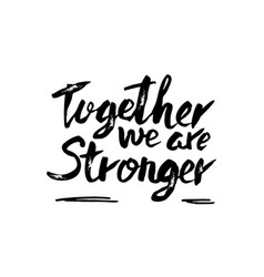 Quote together we are stronger vector