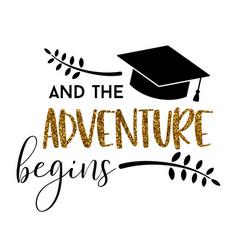 The adventure begins graduation vector