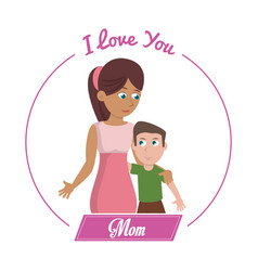 i love you mom card woman and son vector image