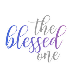 Blessed one- mindful quote for yoga lovers vector
