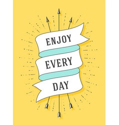 Enjoy every day old ribbon banner vector