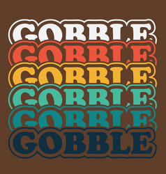 Gobble thanksgiving vector
