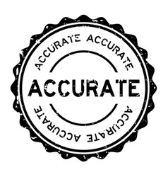 Grunge black accurate word round rubber seal vector