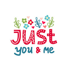 just you and me lettering poster vector image