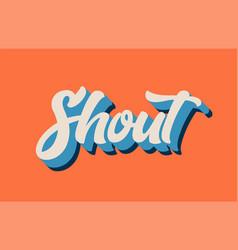 Orange blue white shout hand written word text vector