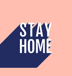 stay home poster vector image