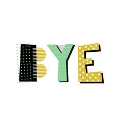 bye lettering vector image