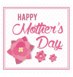 Happy mothers day card flowers decoration vector