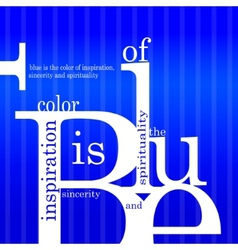 Blue is the color of inspiration sincerity and vector