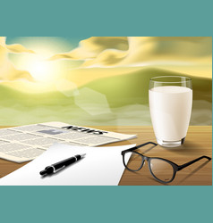milk-sheet-pen-glass-news paper on wooden table vector image vector image
