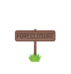 Foreclosure wooden sign isolated on white vector