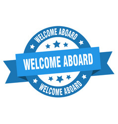 welcome aboard ribbon welcome aboard round blue vector image