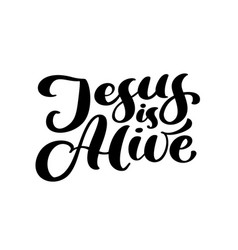 Hand drawn jesus is alive easter calligraphy vector