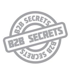 b2b secrets rubber stamp vector image