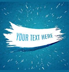 grunge white brush stroke on blue textured vector image