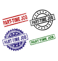 grunge textured part-time job seal stamps vector image