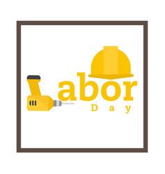 labor day yellow helmet square frame white backgro vector image