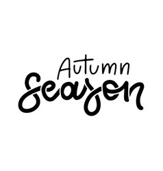 autumn season - black lettering quote isolated vector image