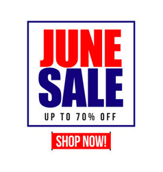 June sale up to 70 off template design vector