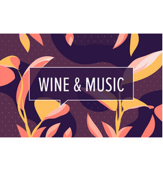 Wine and music in design banner template vector