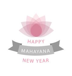 Happy mahayana new year- buddhist new year vector