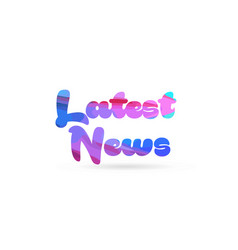 Latest news pink blue color word text logo icon vector