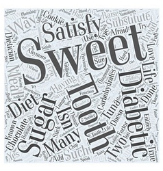 Satisfying a diabetic sweet tooth word cloud vector